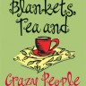 Blankets, Tea And Crazy People